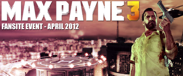 Max Payne 3 Fansite Event